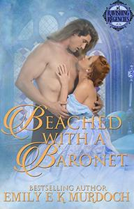 Beached with a Baronet: A Steamy Regency Romance