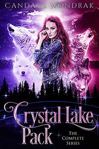 Crystal Lake Pack: The Complete Series: A Reverse Harem Shifter Romance