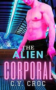 The Alien Corporal: A SciFi Enemies to Lovers Romance