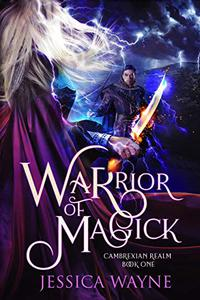Warrior of Magick: A Dark Epic Fantasy Romance Novel