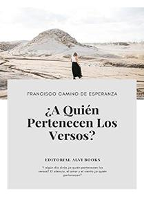 ¿A Quien Pertenecen los Versos?: Editorial Alvi Books