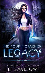 The Four Horsemen: Legacy: A Reverse Harem Urban Fantasy Romance