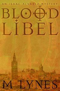 Blood Libel: An Isaac Alvarez Mystery