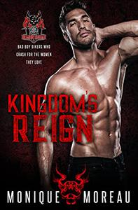 Kingdom's Reign: A Bad Boy Biker Romance