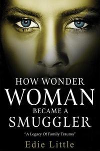 How Wonder Woman Became a Smuggler