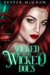 Wicked Is As Wicked Does