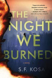The Night We Burned: A Novel