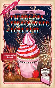 Fireworks, A Firecracker & Foul Play: A Humorous Culinary Cozy Mystery Short Read