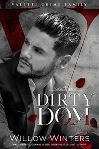 Dirty Dom: A Bad Boy Mafia Romance