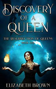Discovery of a Queen: Resurrection of Queens Book 1