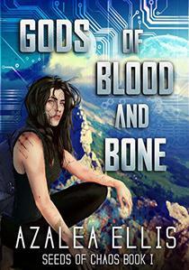 Gods of Blood and Bone: A Science Fiction GameLit Novel