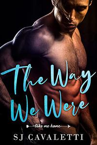 The Way We Were : A second chance romance