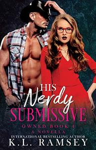 His Nerdy Submissive: Owned Book 4