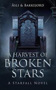 A Harvest of Broken Stars: A grimdark high fantasy adventure