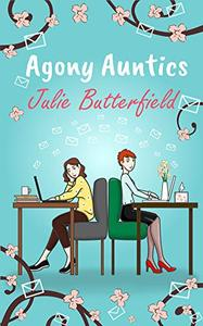 Agony Auntics: A romantic comedy about finding help in unexpected places!