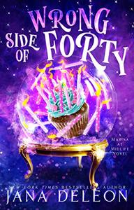 Wrong Side of Forty: A Paranormal Women's Fiction Novel