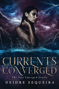 Currents Converged: The Isla Emerged Finale