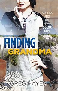 Finding Grandma: Snooks and the Navy Color Girl
