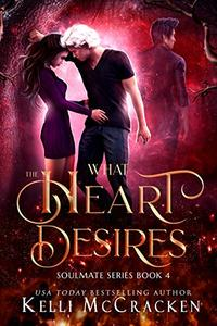 What the Heart Desires: A Psychic-Elemental Romance