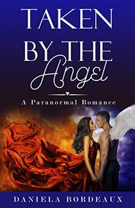Taken by the Angel: A Paranormal Romance