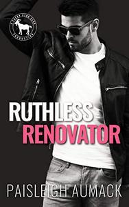 Ruthless Renovator : A Hero Club Novel