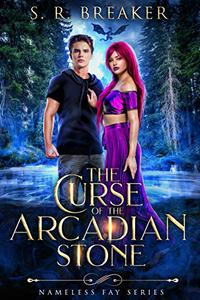 The Curse of the Arcadian Stone: Vol. 1 Stolen Oath