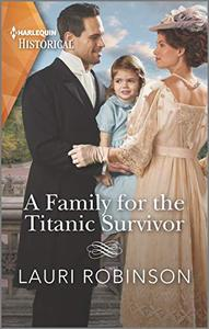 A Family for the Titanic Survivor: An uplifting love story