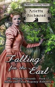 Falling for the Earl: Sweet and Clean Regency Romance