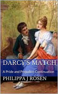 Darcy's Match: A Pride and Prejudice Continuation