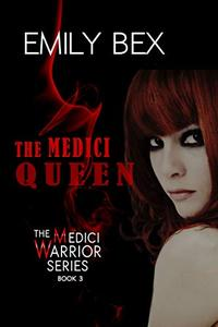 The Medici Queen: Book Three in The Medici Warrior Series