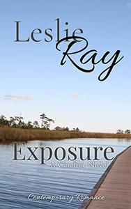 Exposure: A Carefree Novel