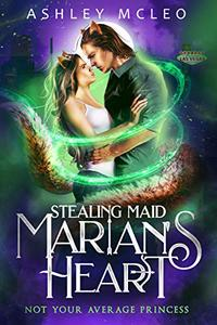 Stealing Maid Marian's Heart: A Magic of Arcana Standalone Novella