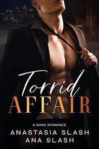 TORRID AFFAIR: A DARK ROMANCE
