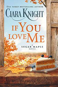 If You Love Me: A small town romance