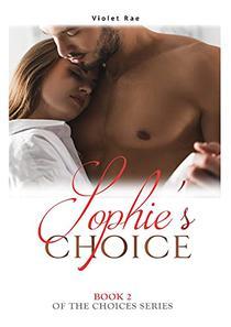 Sophie's Choice: Choices Series Book 2