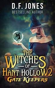 The Witches of Hant Hollow 2: Gate Keepers