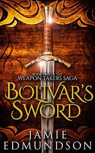 Bolivar's Sword: An Epic Fantasy War