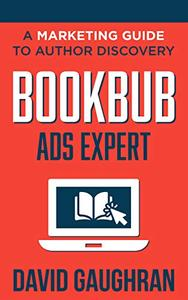 BookBub Ads Expert: A Marketing Guide to Author Discovery