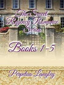 The Sweet Regency Romance Series Boxed Set: Books 1 through 5
