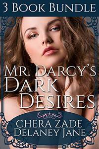 Mr. Darcy's Dark Desires: A Pride and Prejudice Punishment Group Menage BDSM Bundle