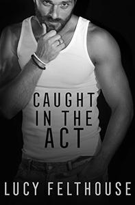 Caught in the Act: A Menage Short Story