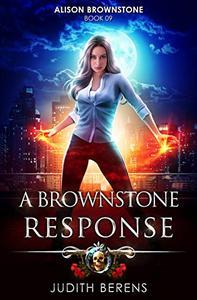 A Brownstone Response: An Urban Fantasy Action Adventure