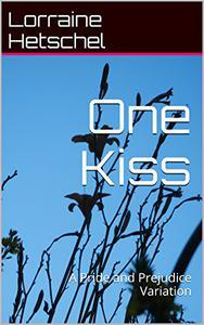 One Kiss: A Pride and Prejudice Variation