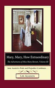 Mary, Mary, How Extraordinary: Jane Austen's Pride and Prejudice Continues.