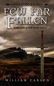 Few Far Fallen: Book One of the Rone Cycle
