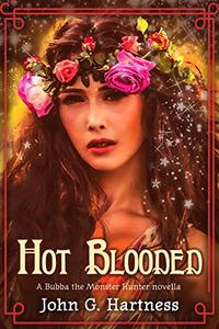 Hot Blooded - A Bubba the Monster Hunter Novella