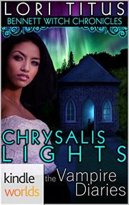 The Vampire Diaries: Bennett Witch Chronicles- Chrysalis Lights
