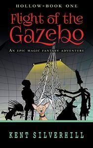 Flight of the Gazebo: An epic magic fantasy adventure