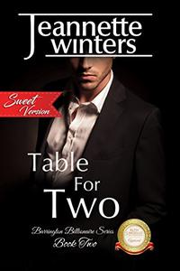 Table For Two-SWEET Version: Barrington Billionaire's Series: Book Two