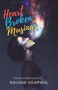 Heart Broken Musings: Rants   Poems   Quotes